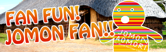 FAN FUN! JOMON FAN!!
